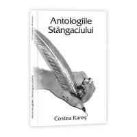 Antologiile stângaciului - Costea Rareș