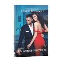 Frații Davenport, Vol. 1, O pasiune pentru el - Paula Stoianovici