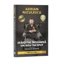 Sfârșitul înseamnă un nou început - Adrian Niculescu