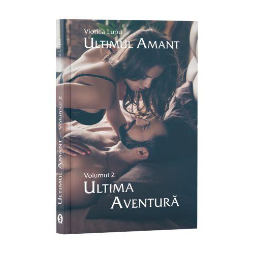 Ultimul amant, Vol. 2, Ultima aventură - Viorica Lupu