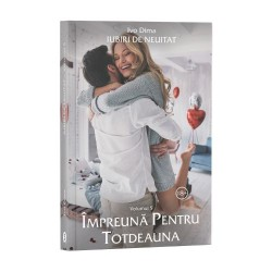 Iubiri de neuitat, Vol. 5, Împreună pentru totdeuna - Ivo Dima