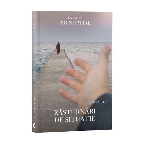 Prenupțial, Vol. 2, Răsturnări de situație - Delia Moretti