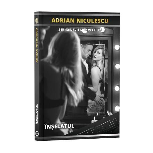 Înșelatul - Adrian Niculescu