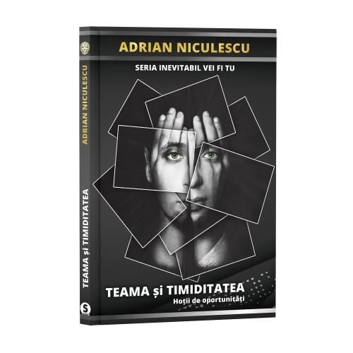 Teama și timiditatea - Adrian Niculescu